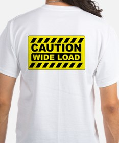 Caution Wide Load Shirt