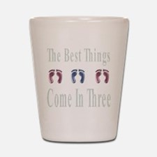 best things come in three Shot Glass
