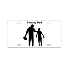 Fencing Dad Aluminum License Plate