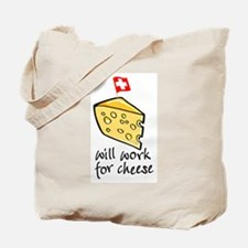 Work for Cheese Tote Bag