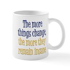Things Remain Insane Mug