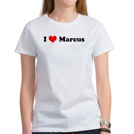 I Love Marcus Women's T-Shirt