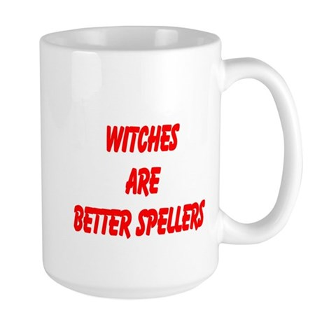 WITCHES ARE BETTER SPELLERS Large Mug