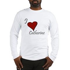 I love Catherine Long Sleeve T-Shirt