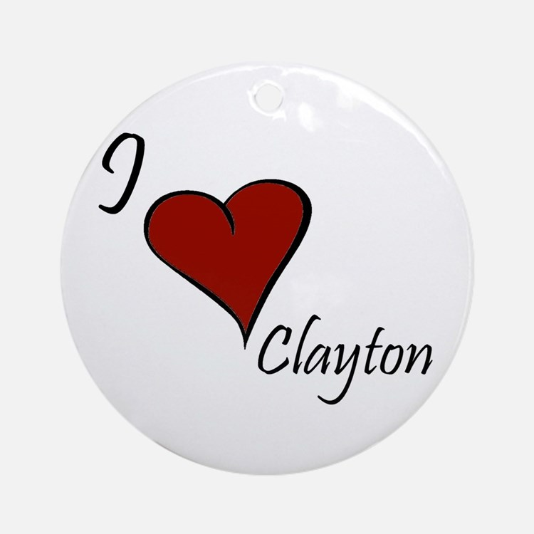 I love Clayton Ornament (Round)