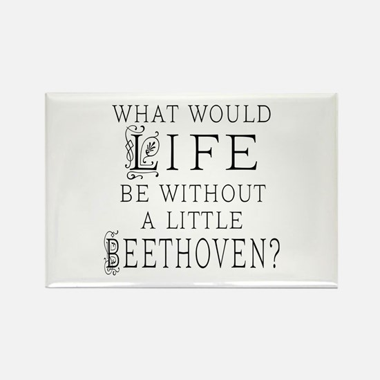 Life Without Beethoven Rectangle Magnet
