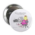"Home Office Perk (2.25"" Button (100 pack)"