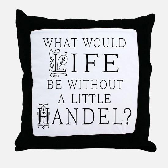 Handel Quote Throw Pillow