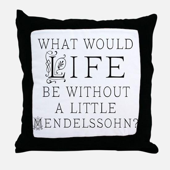 Mendelssohn Quote Throw Pillow