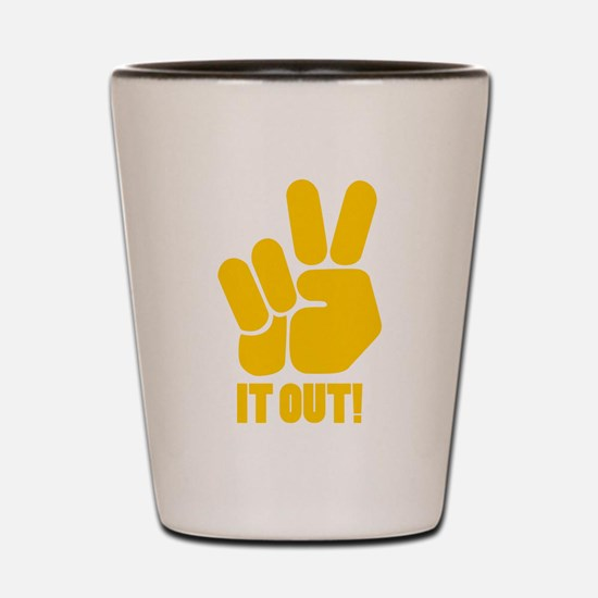 Peace It Out! Shot Glass