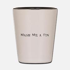 Mash Me a Fin Shot Glass