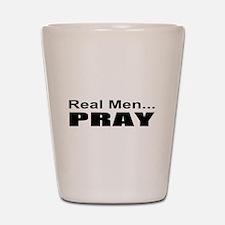 Real Men Pray Shot Glass
