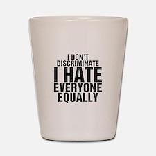 Hate Equally Shot Glass