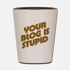 Stupid Blog Shot Glass