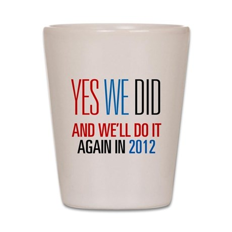 Obama Yes We Did 2012 Shot Glass