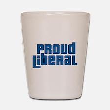 Proud Liberal Shot Glass