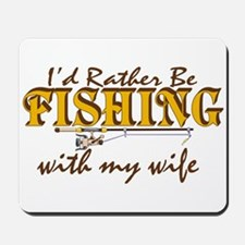 I'd Rather Be - Wife Mousepad