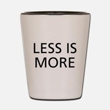 Less is More Shot Glass