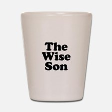The Wise Son Shot Glass