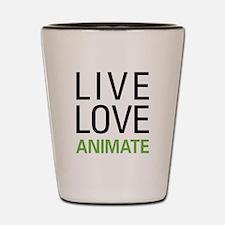 Live Love Animate Shot Glass