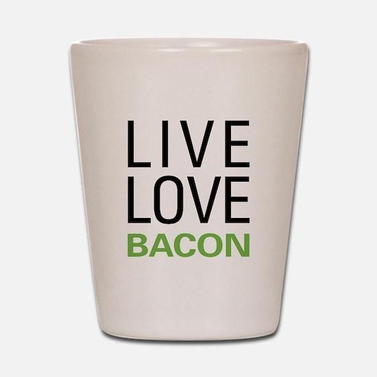 Live Love Bacon Shot Glass