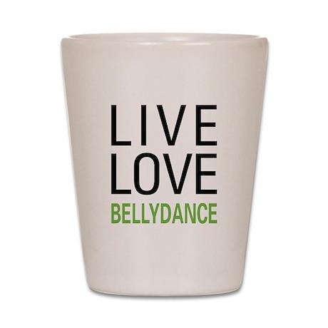 Live Love Bellydance Shot Glass
