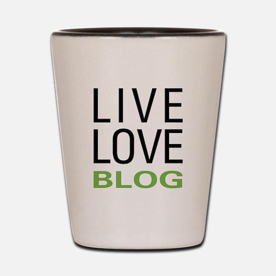 Live Love Blog Shot Glass