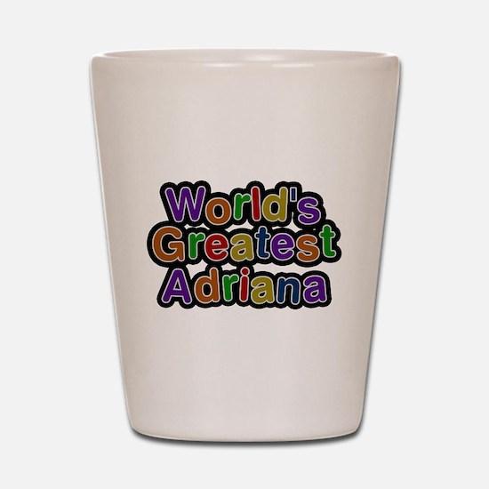 Worlds Greatest Adriana Shot Glass