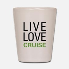 Live Love Cruise Shot Glass