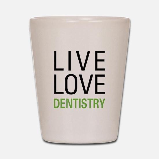Live Love Dentistry Shot Glass