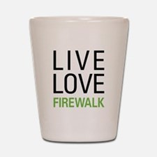 Live Love Firewalk Shot Glass