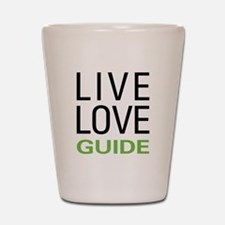Live Love Guide Shot Glass