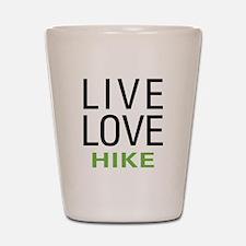 Live Love Hike Shot Glass