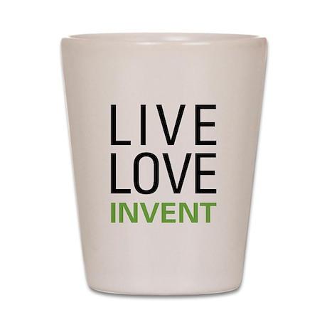 Live Love Invent Shot Glass