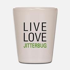 Live Love Jitterbug Shot Glass