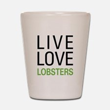 Live Love Lobsters Shot Glass