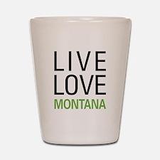 Live Love Montana Shot Glass
