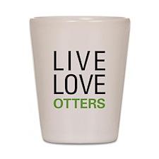 Live Love Otters Shot Glass