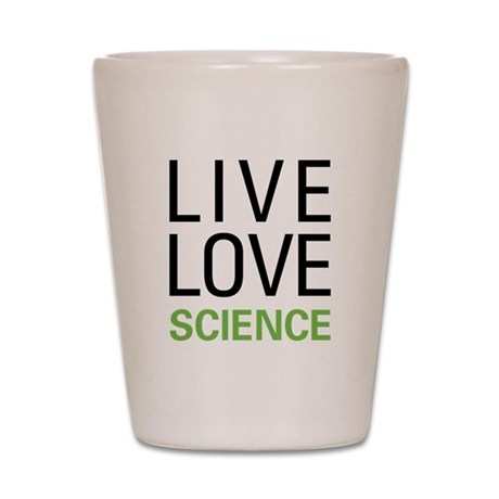 Live Love Science Shot Glass
