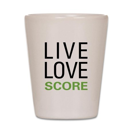 Live Love Score Shot Glass