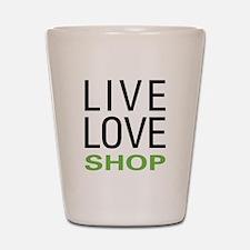 Live Love Shop Shot Glass