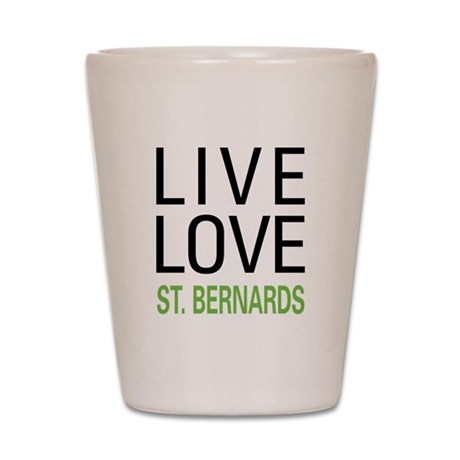 Live Love St. Bernards Shot Glass