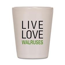 Live Love Walruses Shot Glass