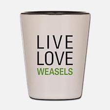 Live Love Weasels Shot Glass