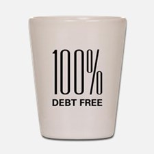 100 Percent Debt Free Shot Glass