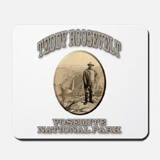 Roosevelt At Yosemite Mousepad