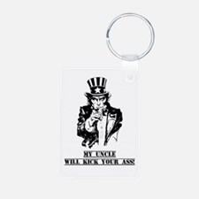 My Uncle Will Kick Your Ass Keychains
