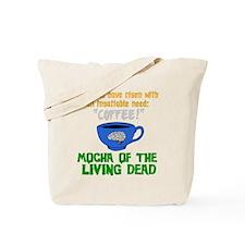 Mocha of the Living Dead - Tote Bag