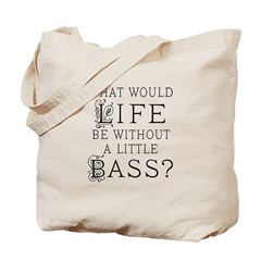 Funny Bass Quote Tote Bag