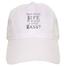 Funny Bass Quote Baseball Cap